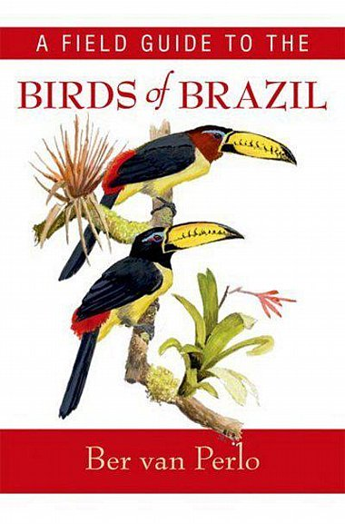 Birds of Brazil by Ber Van Perlo